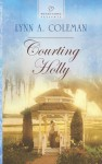 Courting Holly - Lynn A. Coleman