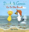 Duck & Goose Go to the Beach - Tad Hills