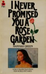 I Never Promised You A Rose Garden - Hannah Green