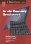 Acute Coronary Syndromes - Richard Katz, Henry Purcell