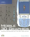Mobile 3 D Graphics: Learning 3 D Graphics With The Java Micro Edition - Claus Höfele, Claus Hofele