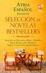Atria Español: Selección de novelas bestsellers: Muestra gratis (Spanish Edition) - Félix J. Palma, Javier Sierra, Fabiola Santiago, Anjanette Delgado, María Dueñas, Jodi Picoult
