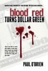 Blood Red Turns Dollar Green - Paul O'Brien