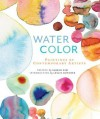 Watercolor: Paintings of Contemporary Artists - Sujean Rim, Leslie Dutcher