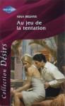 Au jeu de la tentation (harlequin Désirs, #134) - Nina Bruhns