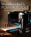 Woodworker's Power Tools: An Essential Guide - Rick Peters