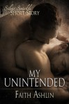 My Unintended - Faith Ashlin