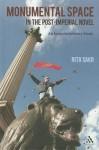 Monumental Space in the Post-Imperial Novel: An Interdisciplinary Study - Rita Sakr