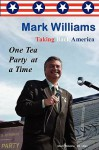 Taking Back America One Tea Party At a Time - Mark Williams