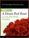 A Dozen Red Roses: To His Coy Mistress - Andrew Marvell, Bill Wallis