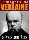 Paul Verlaine : l'intégrale - Les Oeuvres Complètes (Poèmes de verlaines) (French Edition) - Paul Verlaine