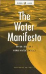 The Water Manifesto: Arguments For A World Water Contract - Riccardo Petrella