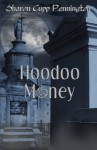 Hoodoo Money, First Edition - Sharon C. Pennington