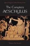 The Complete Aeschylus: Volume I: The Oresteia - Aeschylus, Alan Shapiro