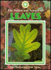The Nature and Science of Leaves - Jane Burton, Kim Taylor