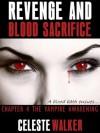 Revenge And Blood Sacrifice - Celeste Walker