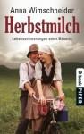 Herbstmilch: Lebenserinnerungen einer Bäuerin (German Edition) - Anna Wimschneider