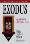 Exodus: Saved for God's Glory - Philip Graham Ryken, R. Kent Hughes