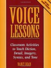 Voice Lessons: Classroom Activities to Teach Diction, Detail, Imagery, Syntax, and Tone (Maupin House) - Nancy Dean