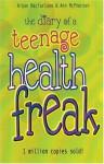 The Diary of a Teenage Health Freak - Aidan Macfarlane, Ann McPherson