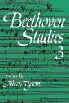 Beethoven Studies 3 - Alan Tyson