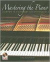 Mastering the Piano: A Course in Technique and Performance (With CD) - Carl Humphries