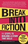 Break Into Fiction: 11 Steps to Building a Story That Sells - Mary Buckham