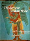 The Serpent and the Robe: The Pre-Columbian God-Kings The Papal States: (The Rise and Fall of Empires: Imperial Visions Series: Vol. 7) - Joyce Milton
