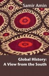 Global History: A View from the South - Samir Amin