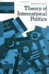 Theory of International Politics - Kenneth N. Waltz