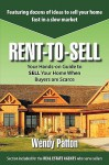 Rent-To-Sell: Your Hands-On Guide to Sell Your Home When Buyers Are Scarce - Wendy Patton