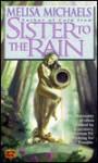 Sister to the Rain - Melisa Michaels, Julie Bell
