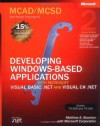 MCAD/MCSD Self-Paced Training Kit [Exams 70-306 and 70-316]: Developing Windows-Based Applications with Microsoft Visual Basic .NET and Microsoft Visual C# .NET - Matthew A. Stoecker, Microsoft Corporation