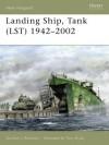 """Landing Ship, Tank (LST) 1942-2002"" - Gordon L. Rottman"