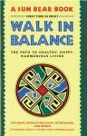 Walk in Balance: The Path to Healthy, Happy, Harmonious Living - Sun Bear, Marlise Wabun Wind