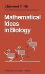 Mathematical Ideas in Biology - John Maynard Smith