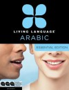 Living Language Arabic, Essential Edition: Beginner course, including coursebook, 3 audio CDs, Arabic script guide, and free online learning - Living Language