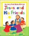 Jesus and His Friends - Lois Rock, Alex Ayliffe