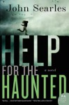 Help for the Haunted: A Novel - John Searles