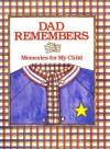 Dad Remembers : Memories for My Child - Judith Levy, Judy Pelikan, Pelikan Inc, Inc. Pelikan