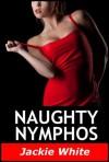 Naughty Nymphos (Clare & Megan)) - Jackie White