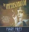 The Impersonator - Mary Miley, Tavia Gilbert