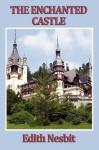 The Enchanted Castle (Unabridged Start Publishing LLC) - E. Nesbit