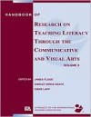 Handbook of Research on Teaching Literacy Through the Communicative and Visual Arts, Volume II - James Flood