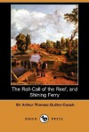 The Roll-Call of the Reef, and Shining Ferry (Dodo Press) - Arthur Quiller-Couch