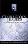 Courageous Leaders: Transforming Their World - James Halcomb, David Hamilton