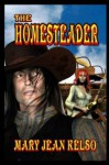 The Homesteader - Mary Jean Kelso