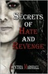 Secrets of Hate and Revenge - Cynthia Marshall