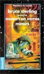 Mozart En Verres Miroirs - William Gibson, Paul Di Filippo, John Shirley, Bruce Sterling