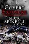 Covert Exposure, A Nick Spinelli Mystery (Book 1) - Valerie J. Clarizio